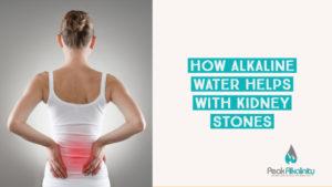 How Alkaline Water Helps with Kidney Stones